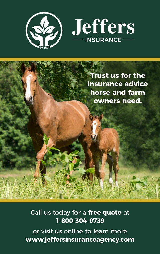 Jeffers insurance trust us for the insurance advice horse and farm owners need